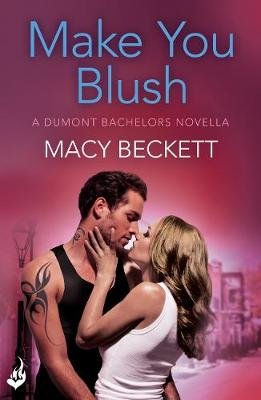 Make You Blush: A Dumont Bachelors enovella 0.5 (A fun, sexy romantic comedy) (Electronic book text, Digital original): Macy...