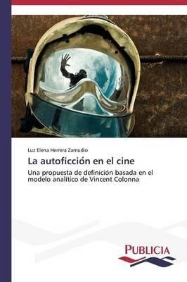 La Autoficcio N En El Cine (Spanish, Paperback): Herrera Zamudio Luz Elena