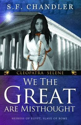 We the Great are Misthought (Paperback): S F Chandler