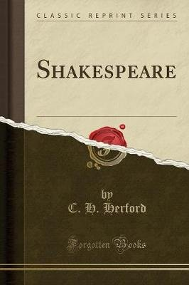 Shakespeare (Classic Reprint) (Paperback): C. H. Herford