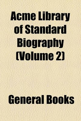 Acme Library of Standard Biography (Volume 2) (Paperback): unknownauthor, Books Group