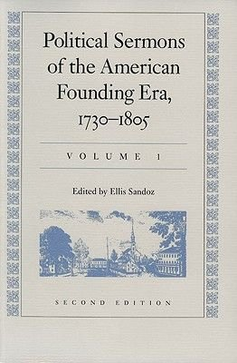 Political Sermons of the American Founding Era, 1730-1805 - Volume 1 (Paperback, 2 Revised Edition): Ellis Sandoz