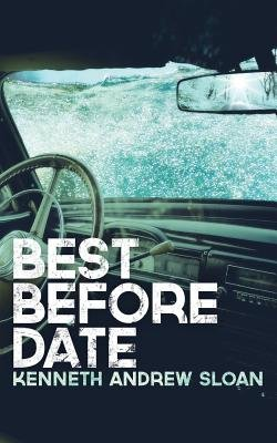 Best Before Date (Paperback): Kenneth Andrew Sloan