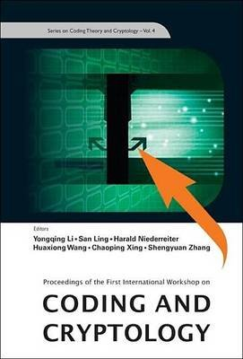 Coding and Cryptology (Electronic book text): Wang Huaxiong, Chaoping Xing, Harald Niederreiter, Yongqing Li, Shengyuan Zhang,...