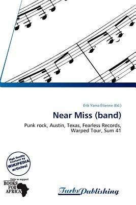 Near Miss (Band) (Paperback): Erik Yama Tienne