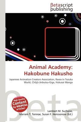 Animal Academy - Hakobune Hakusho (Paperback): Lambert M. Surhone, Mariam T. Tennoe, Susan F. Henssonow