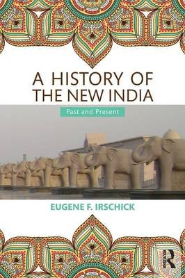 A History of the New India - Past and Present (Paperback): Eugene F. Irschick