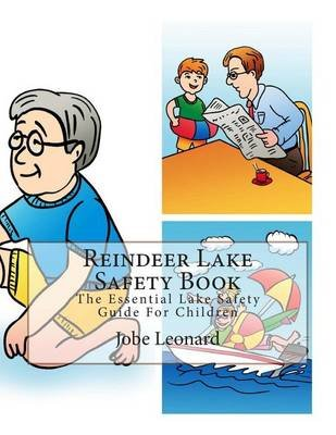 Reindeer Lake Safety Book - The Essential Lake Safety Guide for Children (Paperback): Jobe Leonard
