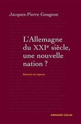 L'Allemagne Dans Le Xxie Siecle - Une Nouvelle Nation ?: Elements de Reponse (French, Electronic book text):...