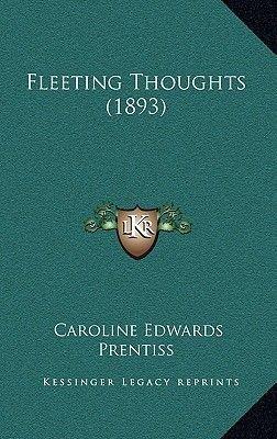 Fleeting Thoughts (1893) (Hardcover): Caroline Edwards Prentiss