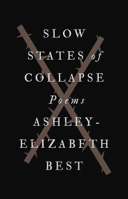 Slow States Of Collapse (Electronic book text): Ashley-Elizabeth Best