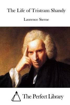 The Life of Tristram Shandy (Paperback): Laurence Sterne