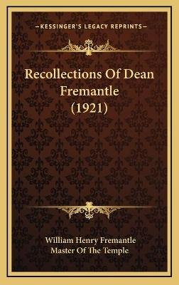 Recollections of Dean Fremantle (1921) (Hardcover): William Henry Fremantle