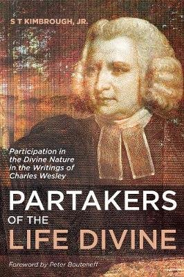 Partakers of the Life Divine (Paperback): S. T., Jr. Kimbrough