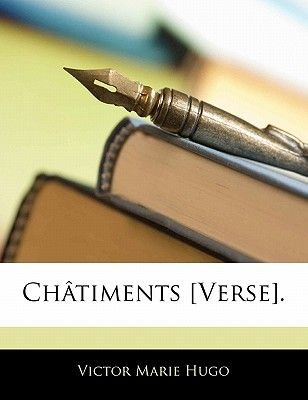 Chatiments [Verse]. (French, Paperback): Victor Hugo