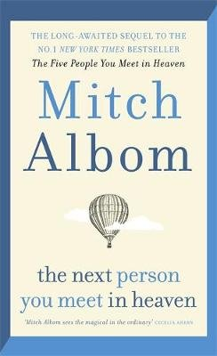 The Next Person You Meet in Heaven (Hardcover): Mitch Albom