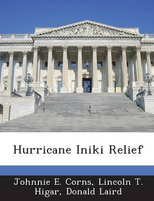 Hurricane Iniki Relief (Paperback): Johnnie E. Corns, Lincoln T. Higar, Donald Laird