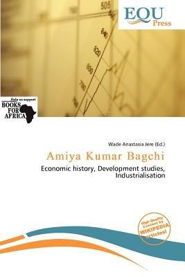 Amiya Kumar Bagchi (Paperback): Wade Anastasia Jere