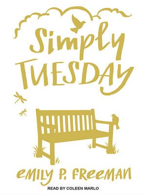 Simply Tuesday - Small-Moment Living in a Fast-Moving World (Standard format, CD, Unabridged edition): Emily P. Freeman