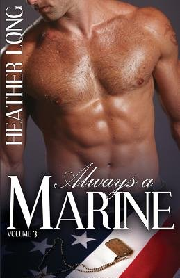 Always a Marine - Volume Three (Paperback): Heather Long