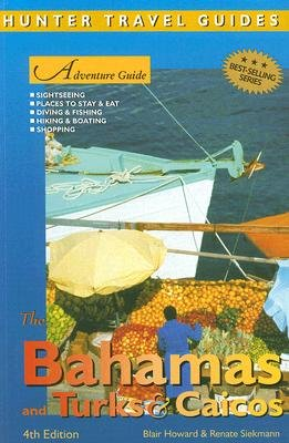 Adventure Guide to Bahamas, Turks and Caicos (Paperback, 3rd Revised edition): Blair Howard