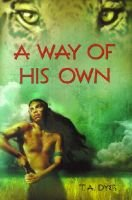 A Way of His Own (Hardcover, Turtleback School & Library ed.): T. A Dyer