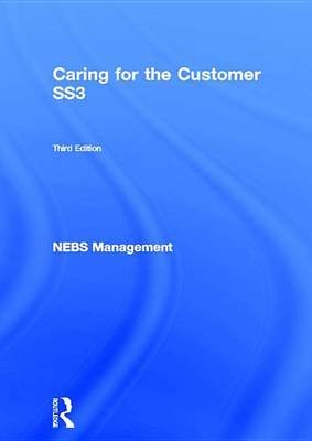 Caring for the Customer Ss3 (Electronic book text, 3rd ed.): NEBS Management