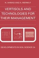 Vertisols and Technologies for their Management, Volume 24 (Hardcover): Nahmad, A. Mermut