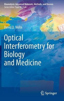 Optical Interferometry for Biology and Medicine (Hardcover, 2012): David D. Nolte
