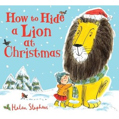 How to Hide a Lion at Christmas (Hardcover): Helen Stephens