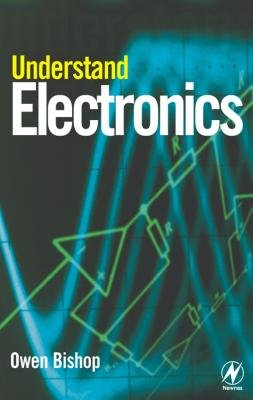 Understand Electronics (Electronic book text, 2nd): O.N. Bishop, Owen Bishop