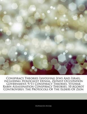Articles on Conspiracy Theories Involving Jews and Israel, Including - Holocaust Denial, Zionist Occupation Government, 9/11...