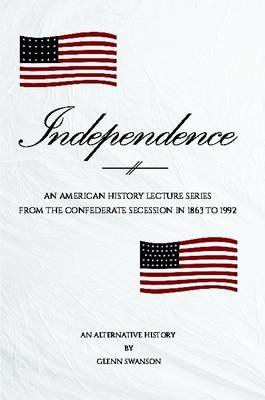 Independence (Paperback): Glenn Swanson