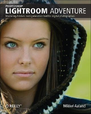 Photoshop Lightroom Adventure (Paperback): Mikkel Aaland