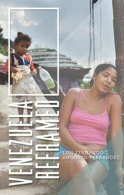 Venezuela Reframed - Bolivarianism, Indigenous Peoples and Socialisms of the Twenty-First Century (Electronic book text, 1st...