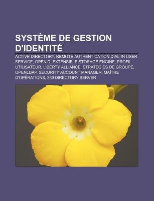 Systeme de Gestion D'Identite - Active Directory, Remote Authentication Dial-In User Service, Openid, Extensible Storage...