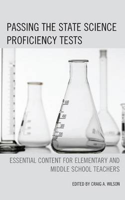 Passing the State Science Proficiency Tests - Essential Content for Elementary and Middle School Teachers (Electronic book...