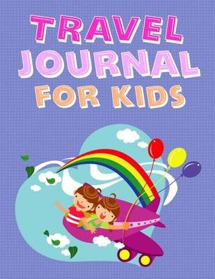 Travel Journal for Kids - Write, Draw & Create Comic Strips of Your Vacation (Paperback): Om Yasmeen