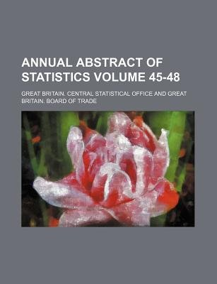 Annual Abstract of Statistics Volume 45-48 (Paperback): Great Britain Central Office