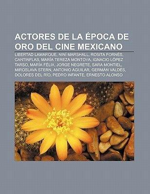 Actores de La Epoca de Oro del Cine Mexicano - Libertad Lamarque, Nini Marshall, Rosita Fornes, Cantinflas, Maria Tereza...