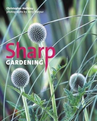 Sharp Gardening (Hardcover): Christopher Holliday