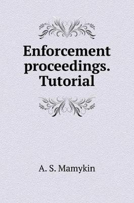 Enforcement Proceedings. Tutorial (Russian, Hardcover): A. S. Mamykin