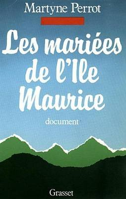 Les Mariees de L'Ile Maurice (French, Electronic book text): Martyne Perrot
