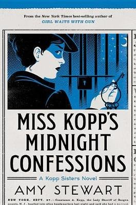 Miss Kopp's Midnight Confessions (Hardcover): Amy Stewart