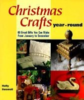 Christmas Crafts Year Round - 60 Great Gifts You Can Make from January to December (Paperback, Reissue): Holly Boswell