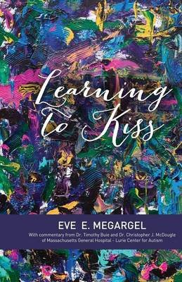 Learning to Kiss (Paperback): Eve E Megargel