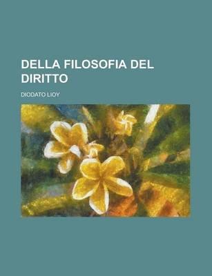 Della Filosofia del Diritto (Paperback): Us Government, Diodato Lioy