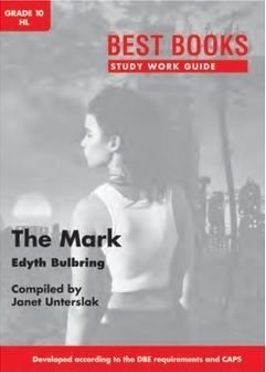The Mark: Gr 10 Home Language - Study Work Guide (Paperback): Janet Unterslak