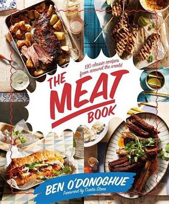 The Meat Book - 130 Classic Recipes from Around the World (Paperback): Ben O'Donoghue