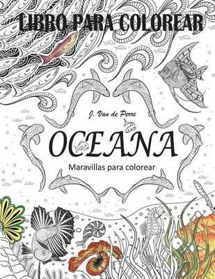 Oceana - Maravillas Para Colorear (Spanish, Paperback): Jorge Van De ...